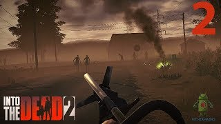 INTO THE DEAD 2 Android / iOS Gameplay - PART 2
