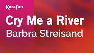 Karaoke Cry Me A River - Barbra Streisand *