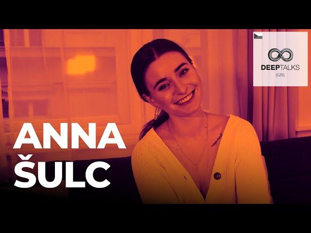 DEEP TALKS 78: Anna Šulc – Jedna z nejvlivnějších Češek na sociálních sítích