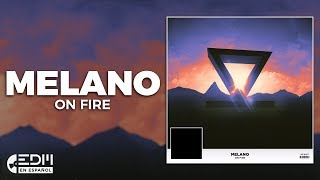 [Lyrics] Melano - On Fire [Letra en español]