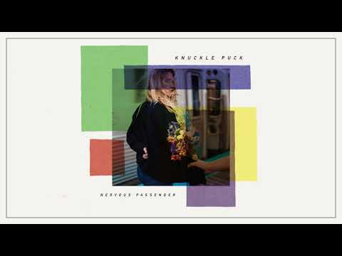 Knuckle Puck - Nervous Passenger