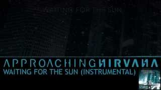 Approaching Nirvana - Waiting for the sun (Instrumental)