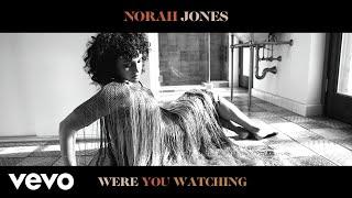 Kadr z teledysku Were You Watching? tekst piosenki Norah Jones