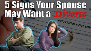 5 Signs Your Spouse May Want A Divorce (NEW!)