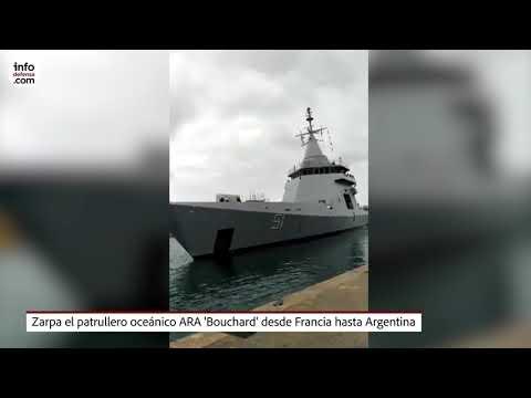 Zarpa el patrullero oceánico ARA 'Bouchard' desde Francia hasta Argentina