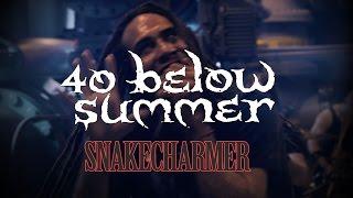 40 Below Summer: Snake Charmer