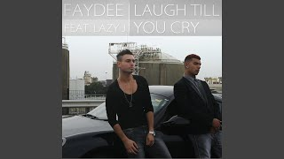 Laugh Till You Cry (feat. Lazy J)