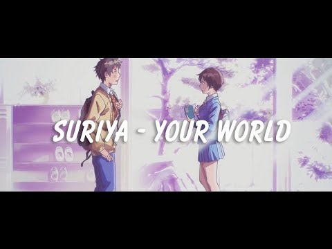 SURIYA - Your World (AMV)