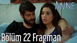 Anne 22. Bölüm Fragman
