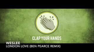 WESLEE   London Love (Ben Pearce Remix)