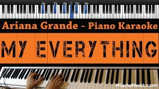Ariana Grande - My Everything - Piano Karaoke / Sing Along
