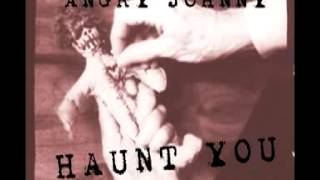 Angry Johnny And The Killbillies -Haunt You