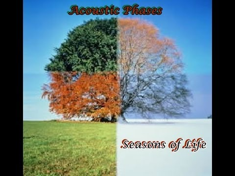Seasons of Life - Original by Acoustic Phases