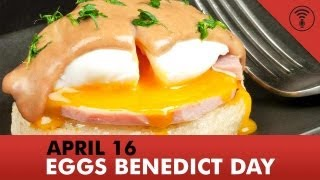 Eggs Benedict Day (April 16) | This Day in History #3