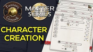 Fantasy Grounds Tutorial: Character Creation - Fantasy Grounds Master Series