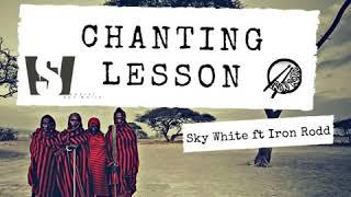 SkyWhite & Iron Rodd    Chanting Lesson (Afrohouse)
