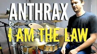 ANTHRAX - I Am the Law - Drum Cover