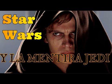 Star Wars y la mentira Jedi