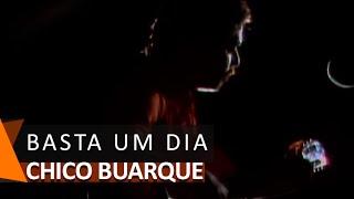 Chico Buarque canta: Basta Um Dia (DVD Bastidores)