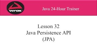 6. Wrox - Java Persistence API (JPA) Tutorial Overview