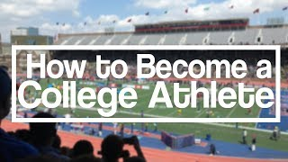 How to Become a College Athlete | 5 Tips For the College Recruitment Process