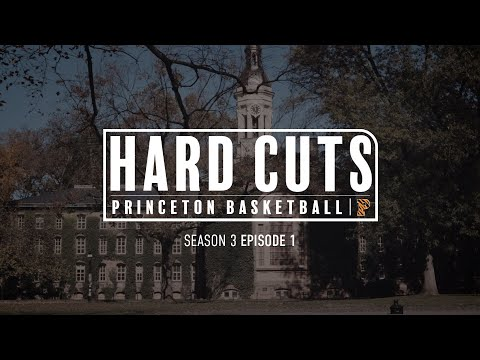 Princeton Basketball: Hard Cuts | Season 3 - Episode 1