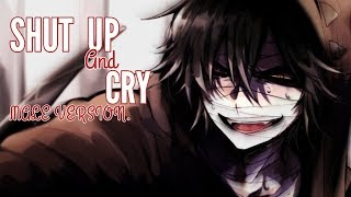 《Nightcore》Shut Up And Cry │MALE VERSION.