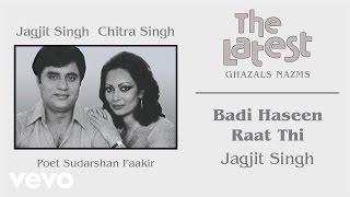 Badi Haseen Raat Thi - The Latest | Jagjit Singh | Official Song
