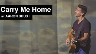 Aaron Shust - Carry Me Home (Official Music Video)