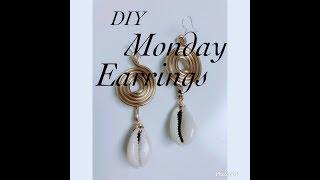 DIY MONDAY EARRINGS