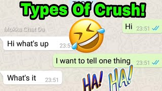 Types of Crush। Love Proposal । Funny What's app chatting । Mokka Chat Da । funny chat ।One sidelove