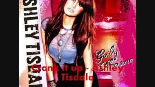 Crank it up - Ashley Tisdale (HQ)