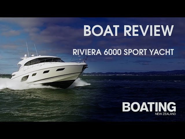 Boat Review - Riviera 6000 With John Eichelsheim