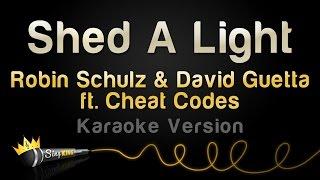 Robin Schulz & David Guetta & Cheat Codes - Shed A Light (Karaoke Version)