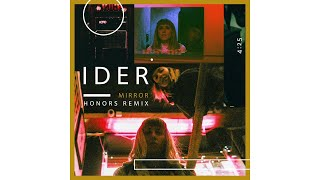 IDER   Mirror (Honors Remix)
