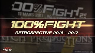 Atch Productions | Rétro 2016/2017 | 100%FIGHT