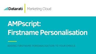 AMPscript Firstname Personalisation in Salesforce Marketing Cloud