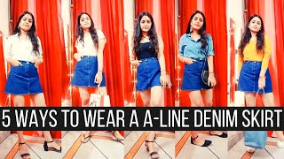 5 WAYS TO WEAR A (A-LINE DENIM SKIRT)