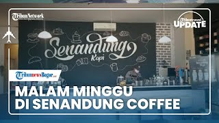 TRIBUN TRAVEL UPDATE: Malam Minggu di Senandung Coffee, Ada Live Music