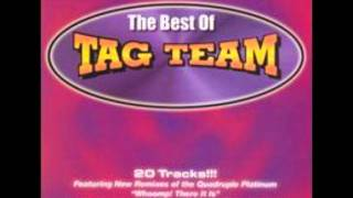 "Tag Team - Oweeo ""HIGH QUALITY"""