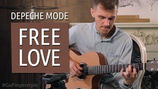 Free love – Depeche mode (Maxim Yarushkin) | GoFingerstyle cover