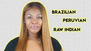 Difference Between Brazilian, Peruvian & Raw Hair