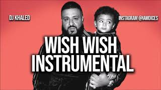 "DJ Khaled ""Wish Wish"" Ft. Cardi B & 21 Savage Instrumental Prod. By Dices *FREE DL*"
