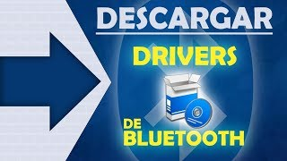 DESCARGAR DRIVER De BLUETOOTH Para Windows 7 Y 10
