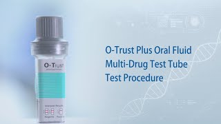 Bioeasy O-Trust Plus Oral Fluid Multi Drug Test Tube Test Procedure