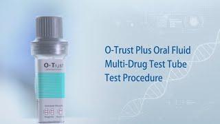 Bioeasy O-Trust Plus Oral Fluid Multi Drug Test Tube Test Procedure
