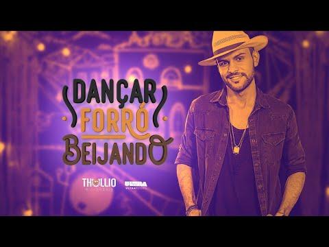 Dançar Forró Beijando – Thullio Milionário