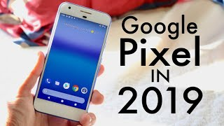 Google Pixel In 2019! (Still Worth It?) (Review)
