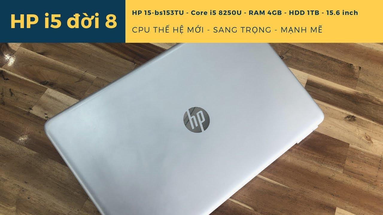 HP 15-bs153TU - Core i5 8250U - Đẳng cấp sang trọng cùng cấu hình đời mới