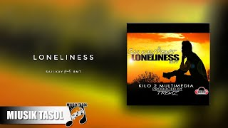 Saii Kay - Loneliness (ft. BMT)